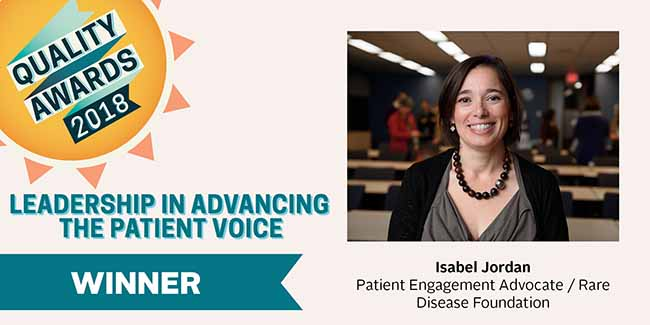 Isabel Jordan.Winner.Leadership in advancing the patient voice.2018 Quality Awards