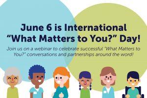 What Matters to You Webinar June 6