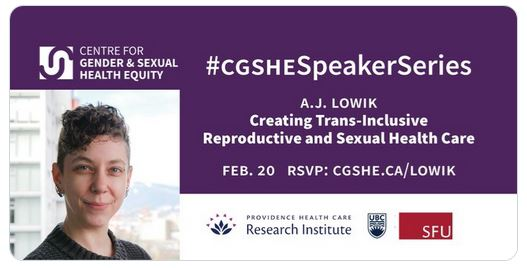 CGSHE Speaker Series: A.J. Lowik, Creating Trans-Inclusive Reproductive and Sexual Health Care
